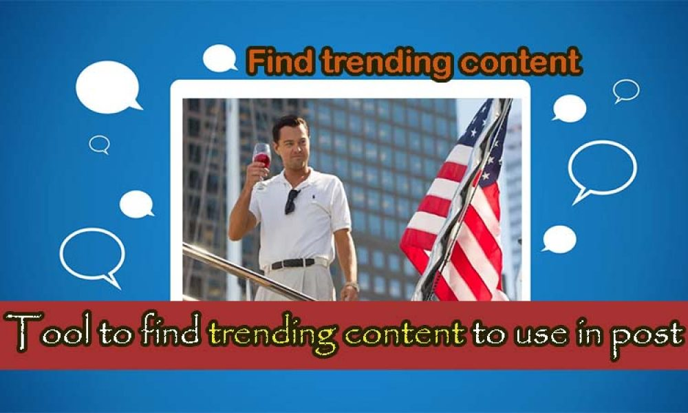How to find trending content to post